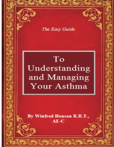 The Easy Guide to Understanding and Managing Your Asthma PDF