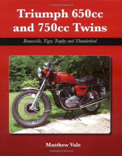 Read Online Triumph 650cc and 750cc Twins: Bonneville, Tiger, Trophy and Thunderbird ebook
