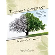 Trauma Competency: A Clinicians Guide