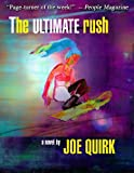 The Ultimate Rush by Joe Quirk front cover