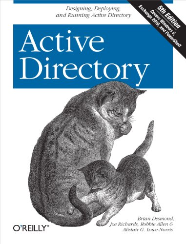 Active Directory: Designing, Deploying, and Running Active Directory