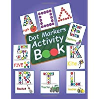 Dot Markers Activity Book: ABC, number, shapes, dot art coloring book, dot markers coloring book, Do a Dot  for toddlers, Dot Markers Activity Book ... alphabet abc shapes dot markers activity book