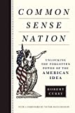 img - for Common Sense Nation: Unlocking the Forgotten Power of the American Idea book / textbook / text book
