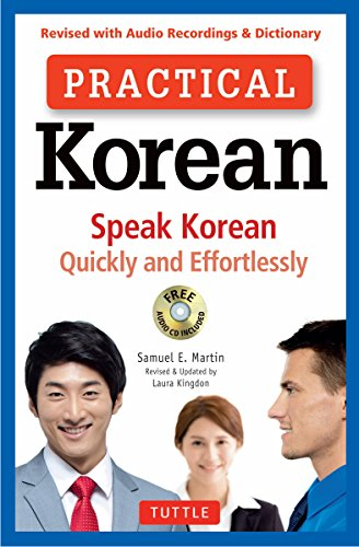 Practical Korean: Speak Korean Quickly and Effortlessly (Revised with Audio Recordings & Dictionary)
