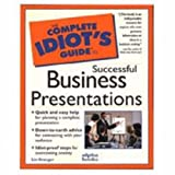 Complete Idiot's Guide to Successful Business Presentation (The Complete Idiot's Guide)