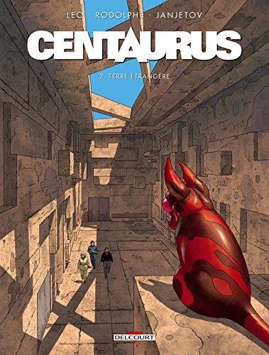 Centaurus, Tome 2 : Terre ??trang??re 2016-03-16
