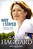 Why I Stayed, Gayle Haggard, 1414335857
