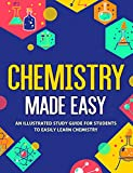 Chemistry Made Easy: An Illustrated Study Guide For