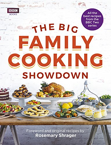 The Big Family Cooking Showdown: All the Best Recipes from the BBC Series by BBC