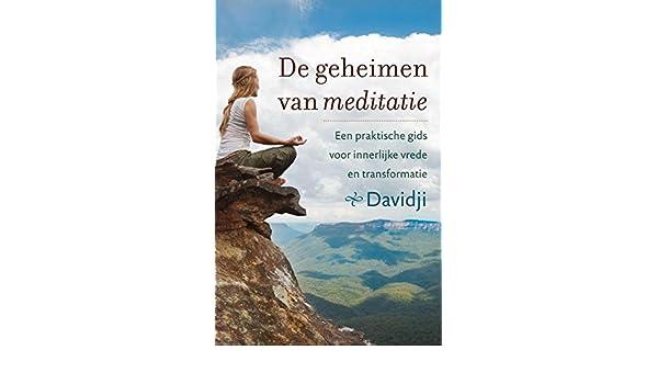 De geheimen van meditatie: een praktische gids voor ...