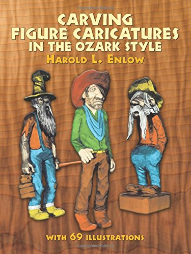 Carving Figure Caricatures in the Ozark Style (Dover Woodworking)