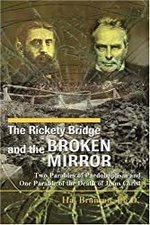 The Rickety Bridge and the Broken Mirror: Two Parables of Paedobaptism and One Parable of the Death of Jesus Christ