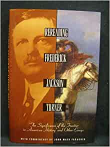 jackson turner thesis Best answer: the significance of the frontier in american history is a seminal essay by the american historian frederick jackson turner which.