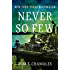 Never So Few: A Novel