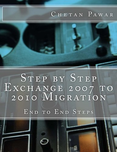 Step by Step Exchange 2007 to 2010 Migration by MCT Chetan Pawar (2013-12-14)