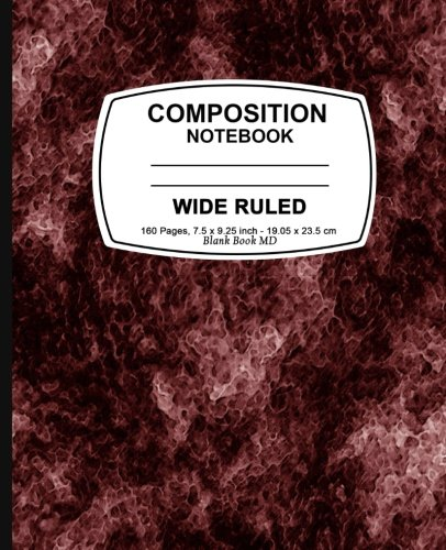 Composition Notebook: Red Marble, Lined Composition Notebook, Wide Ruled, 7.5 x 9.25, 160 Pages For for School / Teacher / Office / Student Composition Book