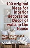 Decor Ideas 100 original ideas for interior decoration Decor of walls in the house: Magic, interior and space saving