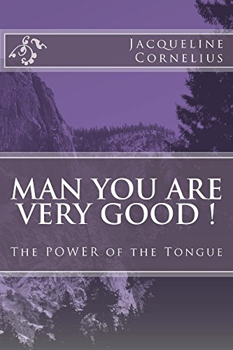 MAN You are VERY GOOD ! (The Power Of The Tongue Book 1)