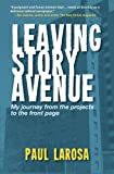 Leaving Story Avenue, My journey from the projects to the front page