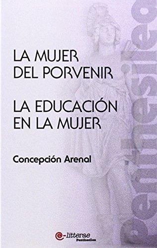 La Mujer Del Porvenir. La Educación En La Mujer (Spanish Edition)