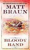 Bloody Hand, Matt Braun, 0312958390