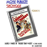 """Movie Publicity Showcase Volume 6: Laurel and Hardy in """"Thicker Than Water"""" and other shorts"""
