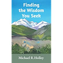 Finding the Wisdom You Seek: Hidden where you will never look (The Engager Book 1)