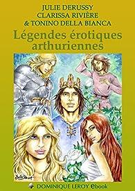 Légendes érotiques arthuriennes: Figures mythiques 5 par Clarissa Rivière
