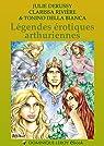 Légendes érotiques arthuriennes: Figures mythiq..
