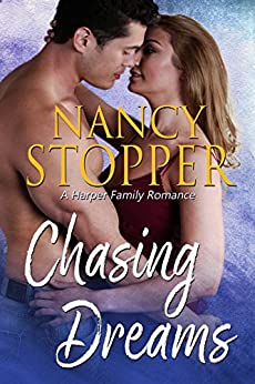 Chasing Dreams: A Small Town Single Dad Romance (Harper Family Series Book 1) by [Stopper, Nancy]