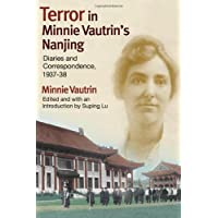 Terror in Minnie Vautrin's Nanjing: Diaries and Correspondence, 1937-38