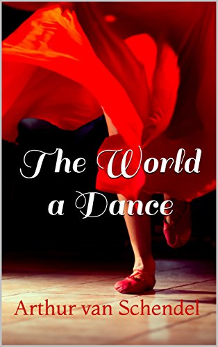 The World A Dance Kindle Edition By Arthur Van Schendel