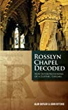 Rosslyn Chapel Decoded, Alan Butler and John Ritchie, 1780284926