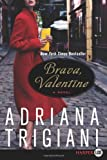 Brava, Valentine, Adriana Trigiani, 0061946095