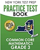 NEW YORK TEST PREP Practice Test Book Common Core Mathematics Grade 3: Covers the Common Core Learning Standards (CCLS)