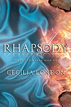 Rhapsody (The Bellator Saga Book 5) by [London, Cecilia]