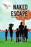Naked Escape, Maureen Parrella and Frank Alfred Parrella, 1440149100