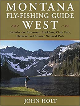 Book Montana Fly Fishing Guide West: West of the Continental Divide 1st edition by Holt, John (2002)