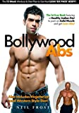 Bollywood Abs: The 12 Week Diet & Workout Plan to Get that LEAN 'SIX PACK' BODY!