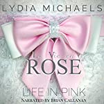 La Vie en Rose: Life in Pink | Lydia Michaels