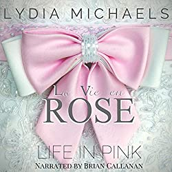 La Vie en Rose: Life in Pink