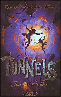 Tunnels, Tome 3 : Chute libre par Gordon