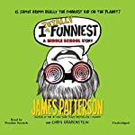 I Totally Funniest: A Middle School Story | James Patterson,Chris Grabenstein,Laura Park (Illustrator)