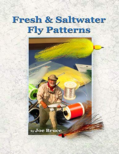 (Joe Bruce's Fresh & Saltwater Fly Patterns)