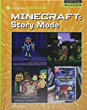 Minecraft: Story Mode (21st Century Skills Innovation Library: Unofficial Guides)