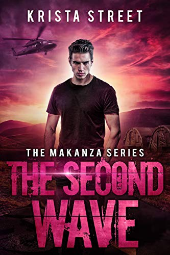 The Second Wave: The Makanza Series Book 0 by [Street, Krista]