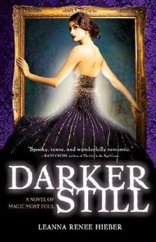 Darker Still: A Novel of Magic Most Foul by [Hieber, Leanna Renee]