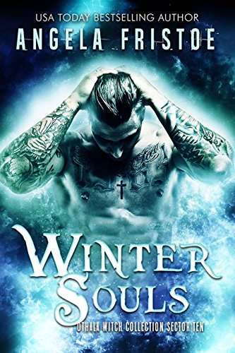 Winter Souls: an Adult Paranormal Witch Romance: Sector 10 (The Othala Witch Collection) by [Fristoe, Angela, Sorcery, Fallen, Othala]