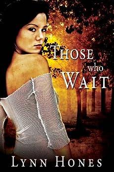 Those Who Wait by [Hones, Lynn]