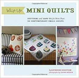 Whip Up Mini Quilts: Patterns and How-to for 20 Contemporary Small ... : quilt books amazon - Adamdwight.com
